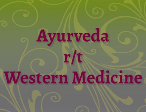 Ayurveda r/t Western Medicine