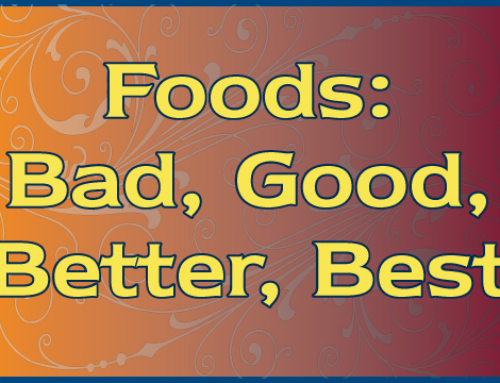 Foods: Bad, Good, Better, Best